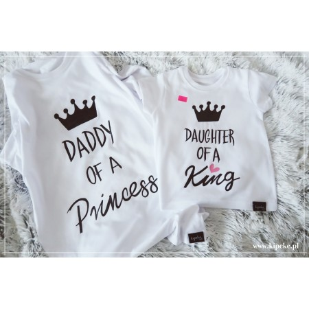 ZESTAW RODZINNY TATA + CÓRKA  : DADDY of a Princess + DAUGHTER of a King