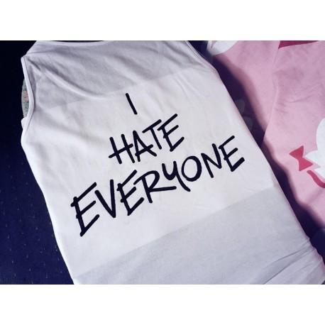 I HATE EVERYONE - napis na tyle koszulki