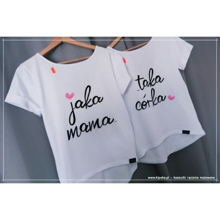 Jaka Mama + Taka córka - zestaw koszulek dla dorosłych